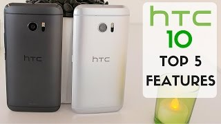 HTC 10 Unboxing & Top 5 Features: Best Android Smartphone of 2016 Contender
