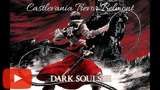 Dark Souls 3 PvP build Castlevania Trevor Belmont
