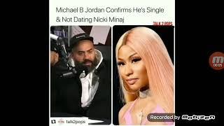 Michael B Jordan confirms he single and not dating Nicki Minaj.