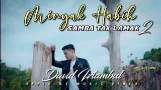 Lagu minang terbaru 2021 David Iztambul - Minyak Habih Samba Tak Lamak 2 ( Official Music Video )