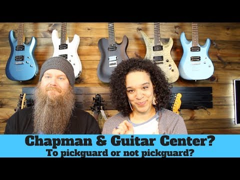 Chapman Guitars at Guitar Center? Pickguards? Kids and Music Lessons?