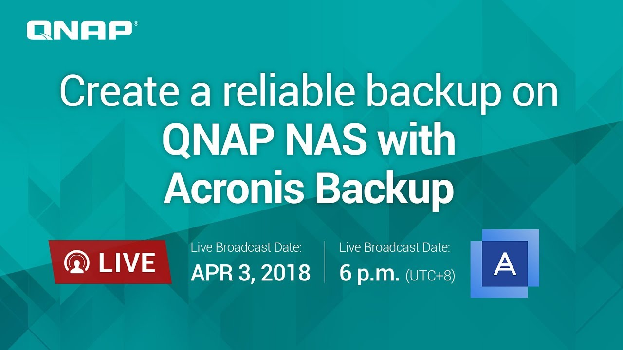 Create a reliable backup on QNAP NAS with Acronis Backup