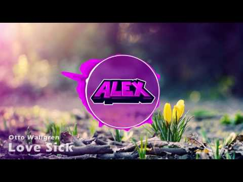Otto Wallgren - Love Sick (Alex Intro 2016)
