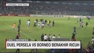 Kericuhan di Laga Persela Vs Borneo FC