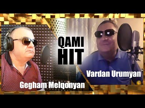 Gegham Melqonyan Ft. Vardan Urumyan - Qami (Valeri Hovsepyan - Lusabac)