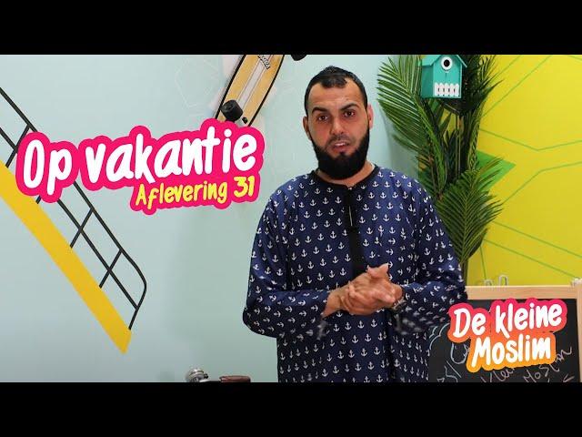 De kleine Moslim Aflevering 31 | Op vakantie ✈️