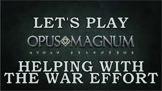 Opus Magnum - Helping With The War Effort