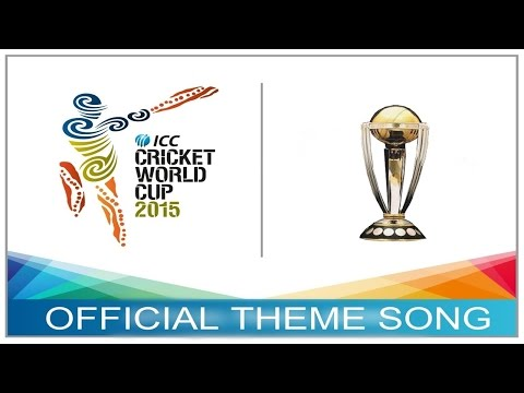 ICC CWC 2015 THEME SONG