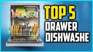 Top 5 Best Drawer Dishwashers In 2018