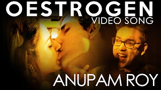 OESTROGEN | EBAR MORLE GACHH HAWBO | ANUPAM ROY | WINDOWS MUSIC | VIDEO SONG
