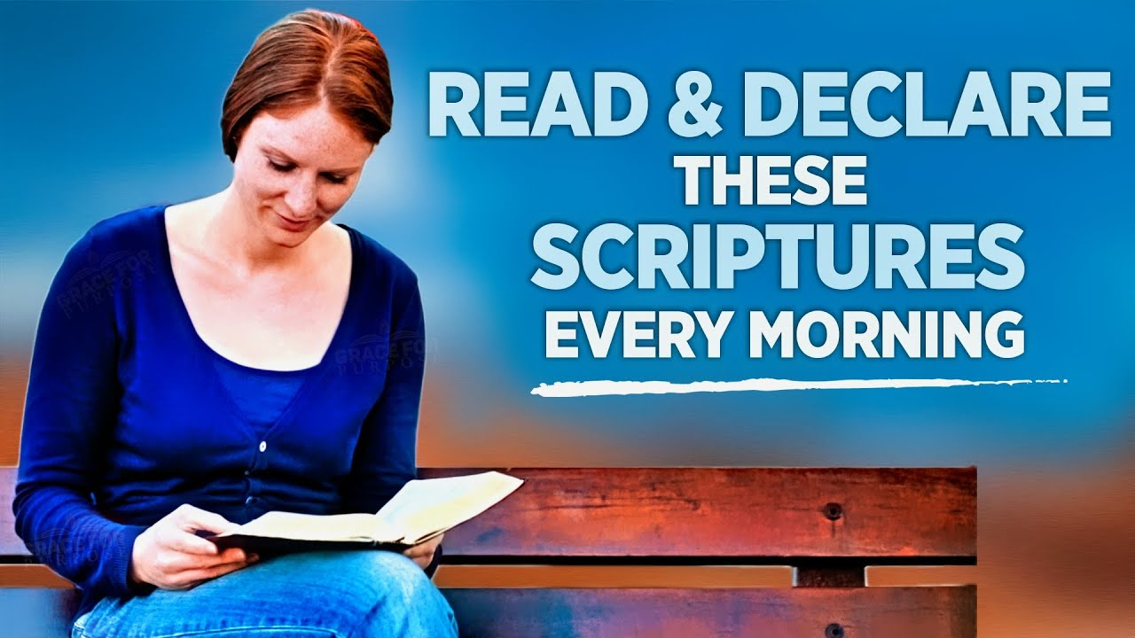 Bible Scriptures To Pray and Declare Every Morning