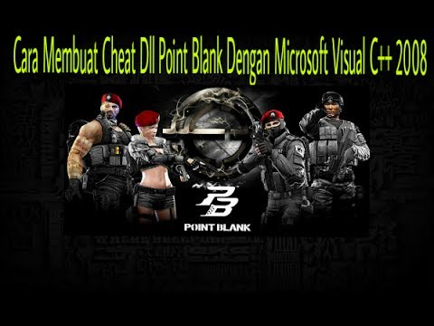 Cara Membuat Cheat Dll Point Blank Dengan  Microsoft Visual C++ 2008
