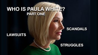 President Trump's Advisor - Paula White - Part 1 -  Life, Scandals, Lawsuits, & Struggles