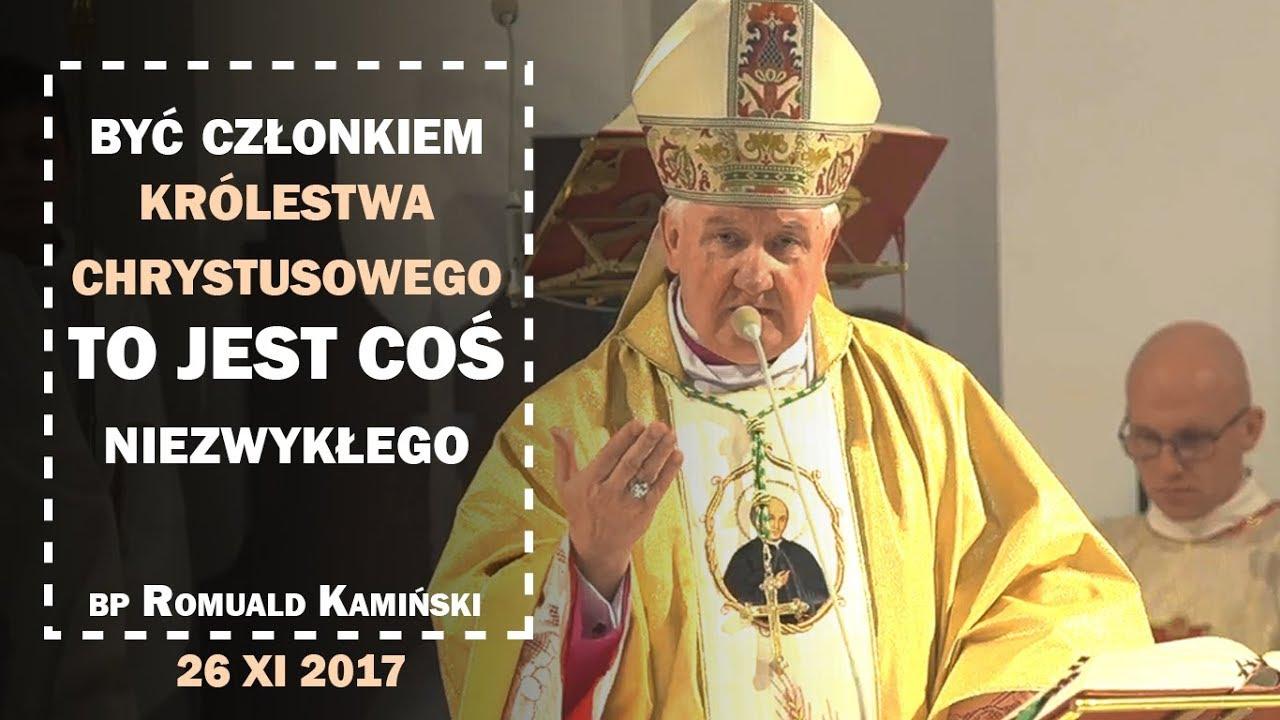 Bp R. Kamiński: Jezus jest naszym Królem (fragment homilii 26 XI 2017)
