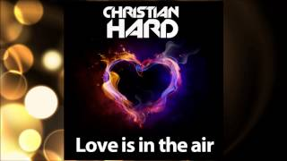 CHRISTIAN HARD - LOVE IS IN THE AIR