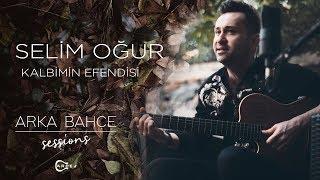 Selim Oğur - Kalbimin Efendisi (Akustik) | Arka Bahçe Sessions Resimi