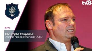 YBC. Christophe Caupenne, Ancien Négociateur du R.A.ID.