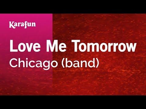 Karaoke Love Me Tomorrow - Chicago *