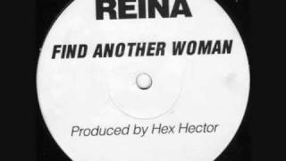 Reina - Find Another Woman (Hex Hector & Mac Quayl Main Club Mix)