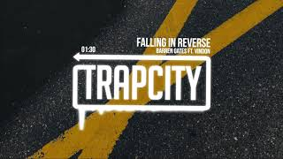 Barren Gates - Falling In Reverse (ft. VinDon)