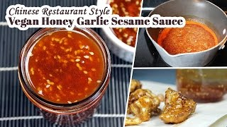 Vegan Honey Garlic Sesame Sauce | Chinese Restaurant Style Recipe
