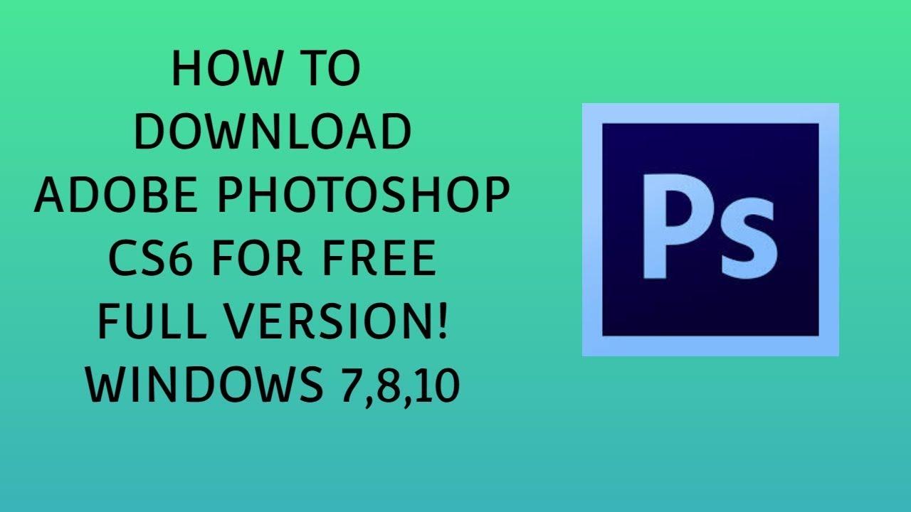 photoshop cs6 free download full version for windows 10 32 bit