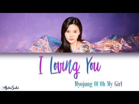 Hyojung (효정) Oh My Girl - I Loving You [사랑하고 있습니다] 가사/Lyrics [Han|Rom|Eng] My Only One OST Part 5