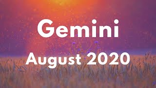 GEMINI THE FINAL STRAW! A CHANGE BRINGS A BLESSING! August 2020 YouTube Videos