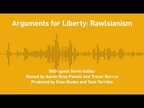 Free Thoughts, Ep. 194: Arguments for Liberty: Rawlsianism (with Kevin Vallier)