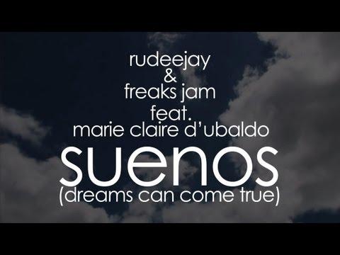 Rudeejay & Freaks Jam ft Marie Claire DUbaldo  Suenos Dreams Can Come True Lyrics