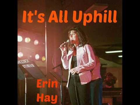 Erin Hay    IT'S ALL UPHILL
