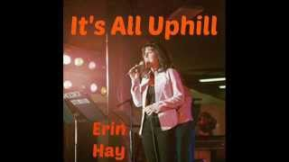 Erin Hay ITS ALL UPHILL YouTube Videos
