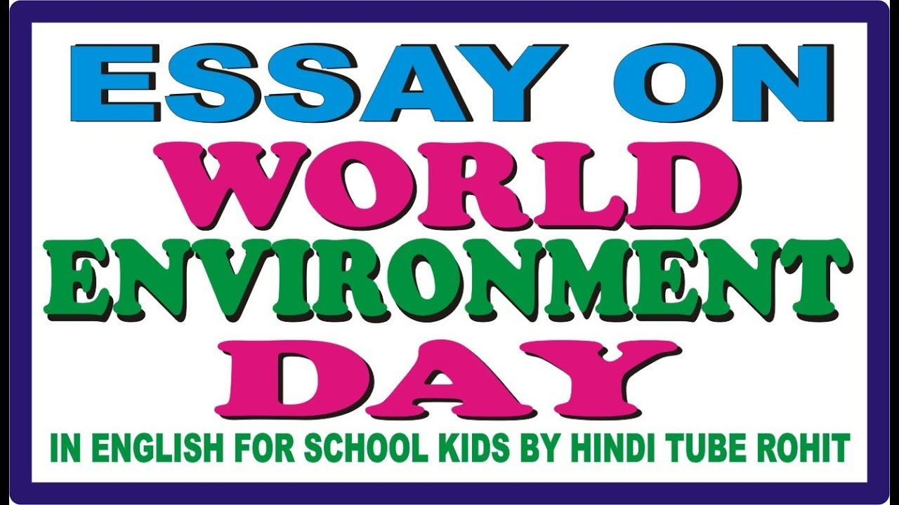 Essay Writing For High School Students Essay On World Environment Day In English For School Kids By Hindi Tube  Rohit Psychology As A Science Essay also Essay With Thesis Essay On World Environment Day In English For School Kids By Hindi  Sample Of English Essay