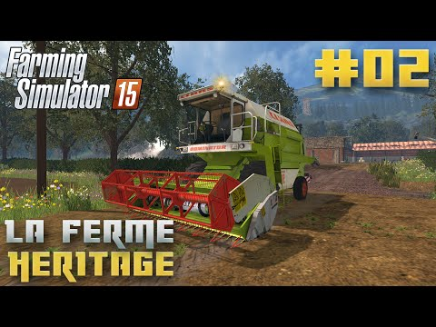 Farming Simulator 15 | La Ferme Héritage | Episode 2 | On moissonne ! (RolePlay)