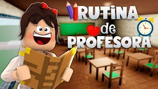 TEACHER RUTINA - BLOXBURG -ROBLOX