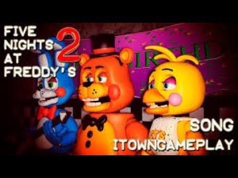 Download FIVE NIGHTS AT FREDDY'S 2 SONG ANIMACIÓN By iTownGamePlay velocidad rapida