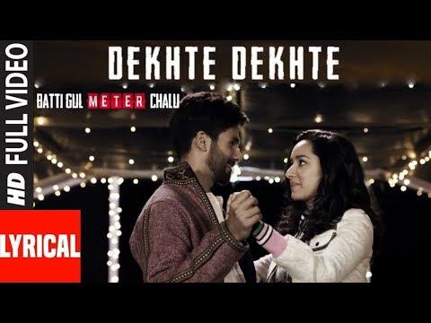 atif-aslam:-dekhte-dekhte-|-1080p-hd-video-with-lyrics-|-batti-gul-meter-chalu-|-shahid-|-shraddha