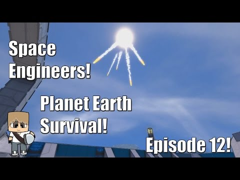 Space Engineers - Planet Earth Survival! - Episode 12!
