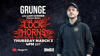 LOCK HORNS: Grunge band debate with Liam Cormier of Cancer Bats
