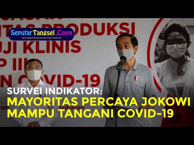 Ini Kata Survei Indikator Politik: Mayoritas Percaya Jokowi Mampu Tangani Covid-19