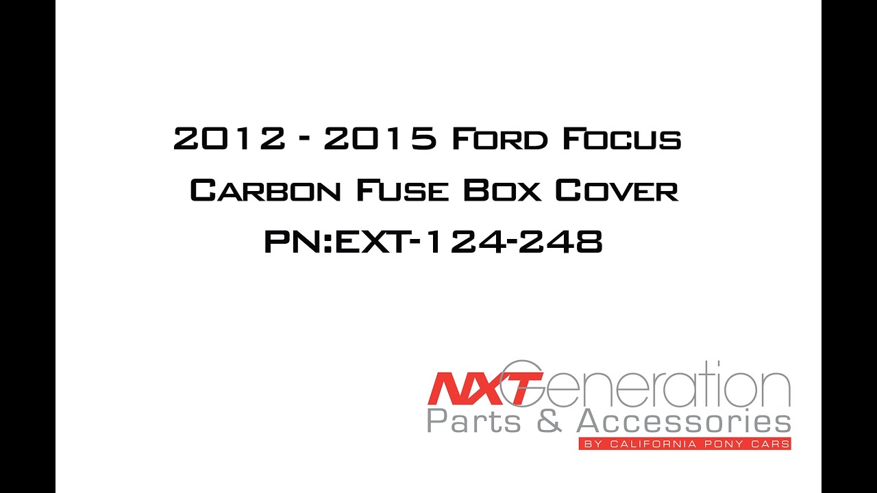 15 Ford Focus Carbon Fuse Box Cover Install