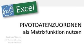 Excel # 680 - PIVOTDATENZUORDNEN mit Mehrfachkritieren - Matrix