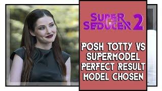 Super Seducer 2 Posh Totty vs Supermodel Perfect Result (Supermodel chosen)