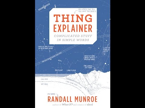 """""""thing-explainer:-complicated-stuff-in-simple-words""""-book-talk"""