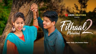 Filhaal 2 full song | Mohabbat Akshay Kumar Ft Nupur Sanon, Ammy Virk | BPraak | Jaani | love story.