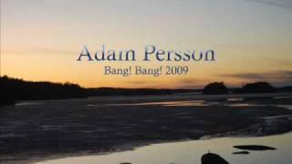 Adam Persson - Bang Bang 2009
