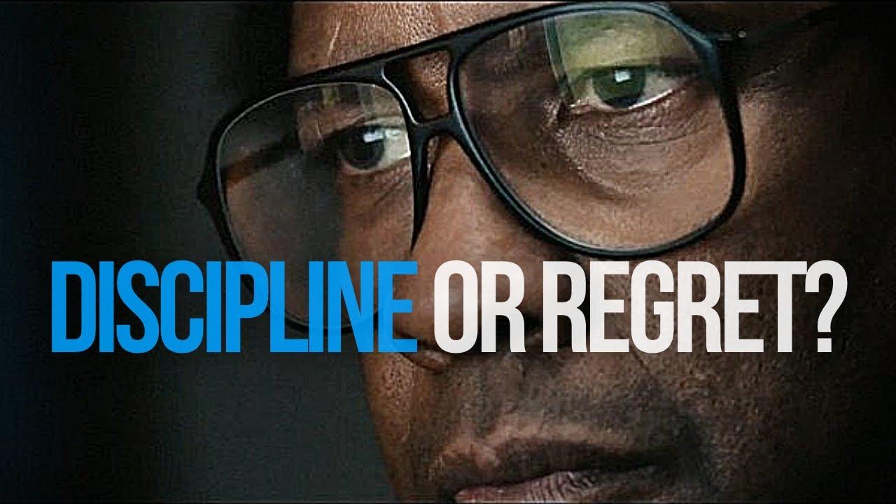 DISCIPLINE or REGRET | Best Self Discipline Motivational Speech
