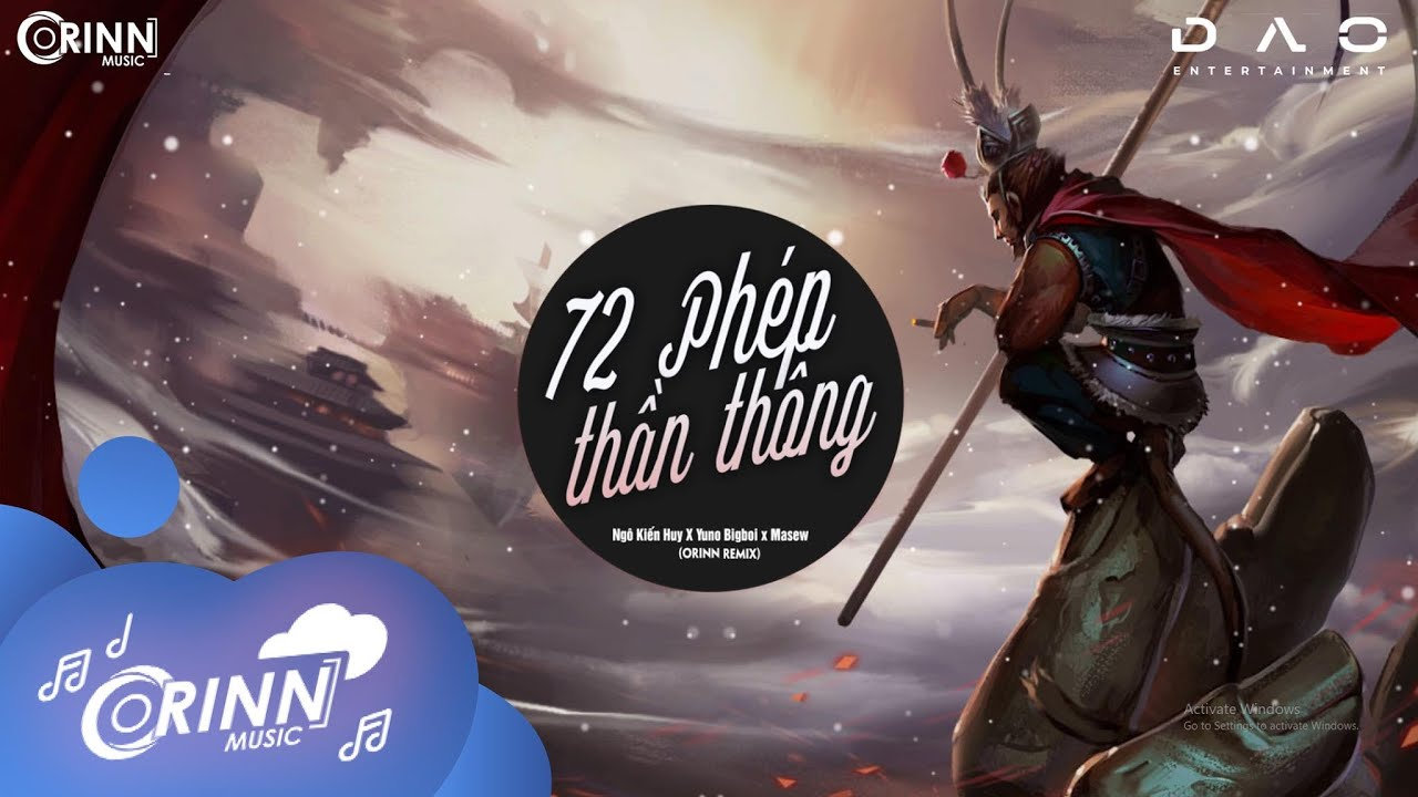 72 Phép Thần Thông (Orinn Remix) - Ngô Kiến Huy x Yuno Bigboi x Masew | Nhạc Edm Tik Tok Gây Nghiện