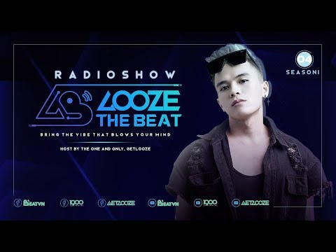 GET LOOZE Presents: Looze The Beat Ep.4 : Get Looze