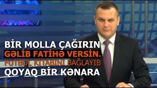 ILKIN XELILOV AZERBAYCAN MILLISINI YENE SERT TENQID ETDI 07.06.2019
